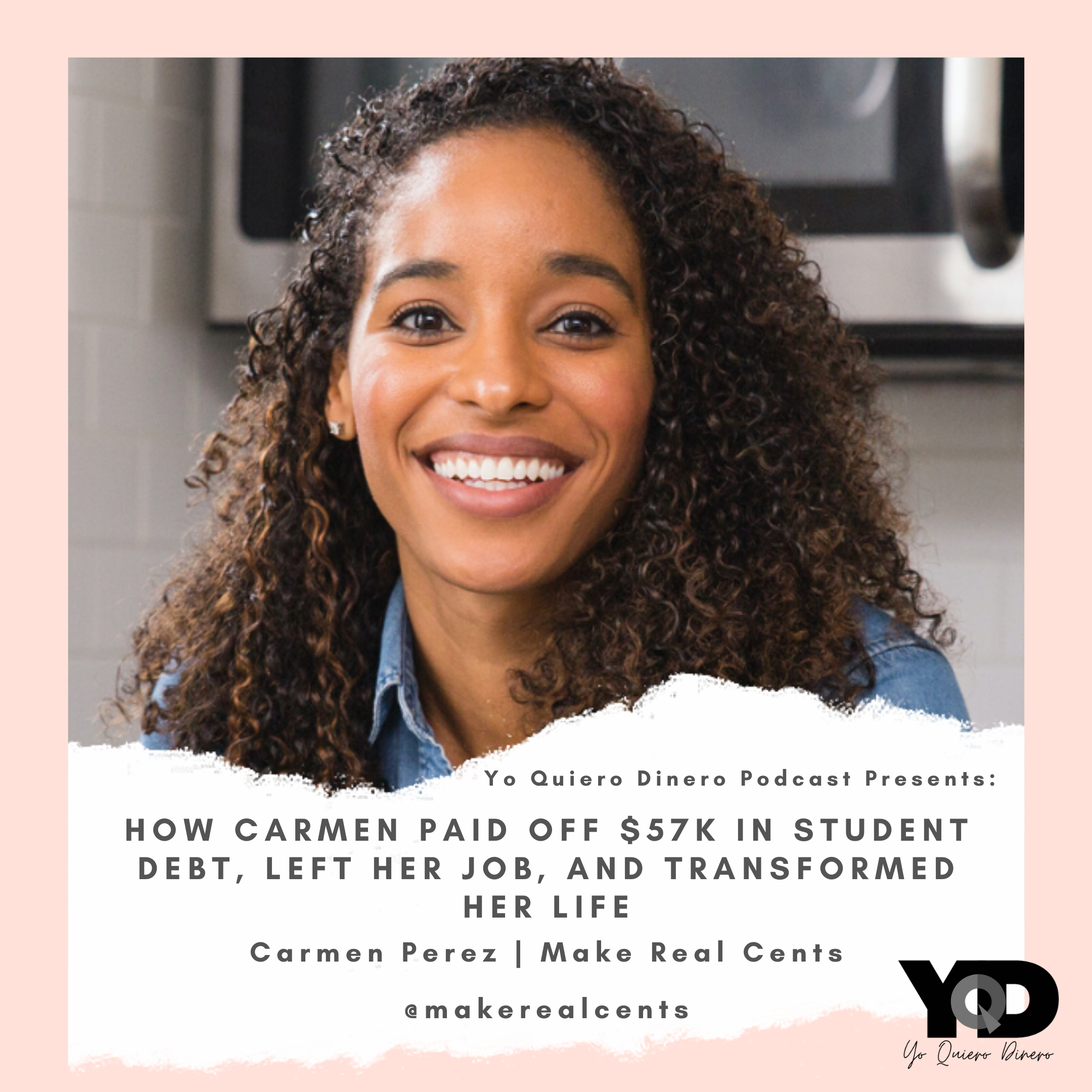 Photo of Episode 32: How Carmen Paid Off $57K, Quit Her Job & Transformed Her Life | Carmen Perez of Make Real Cents