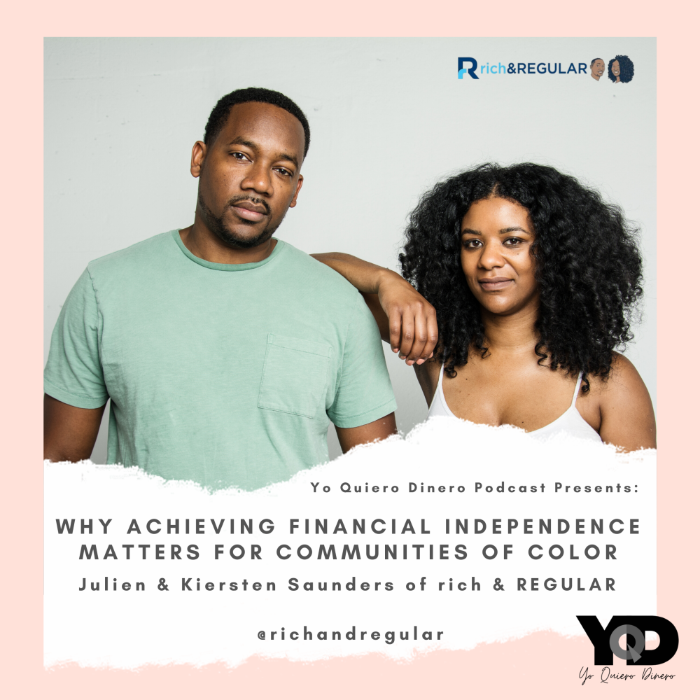 Episode 31: Why Achieving Financial Independence Matters For Communities of Color | Julie and Kiersten Saunders of rich & REGULAR