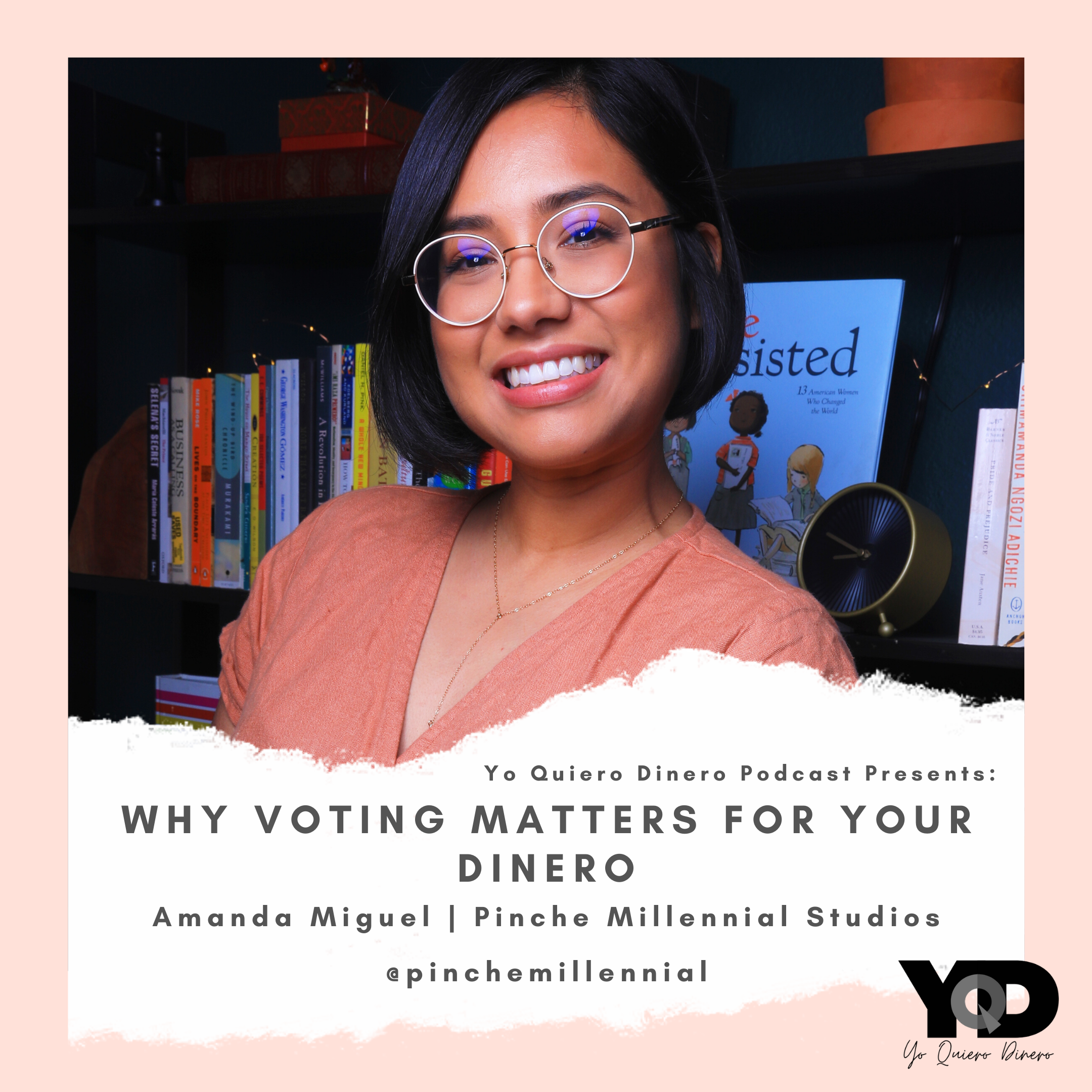 Photo of Episode 33: Why Voting Matters For Your Dinero | Amanda Miguel of Pinche Millennial